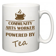Community arts worker Powered by Tea  Mug
