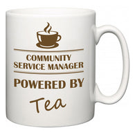Community Service Manager Powered by Tea  Mug