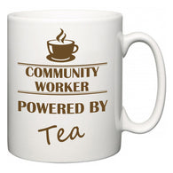 Community worker Powered by Tea  Mug
