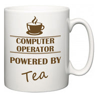 Computer Operator Powered by Tea  Mug