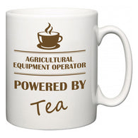 Agricultural Equipment Operator Powered by Tea  Mug