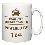 Computer Science Teacher Powered by Tea  Mug