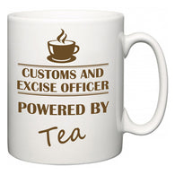 Customs and excise officer Powered by Tea  Mug