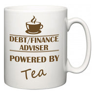 Debt/finance adviser Powered by Tea  Mug