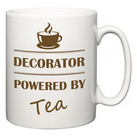 Decorator Powered by Tea  Mug