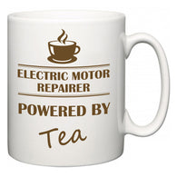 Electric Motor Repairer Powered by Tea  Mug