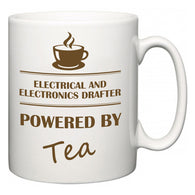 Electrical and Electronics Drafter Powered by Tea  Mug