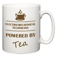 Electro-Mechanical Technician Powered by Tea  Mug