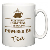 Electronic Engineering Technician Powered by Tea  Mug