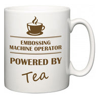 Embossing Machine Operator Powered by Tea  Mug