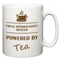Equal opportunities officer Powered by Tea  Mug