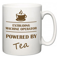 Extruding Machine Operator Powered by Tea  Mug
