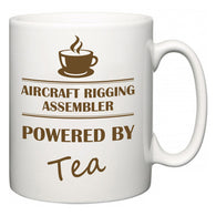 Aircraft Rigging Assembler Powered by Tea  Mug