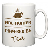 Fire Fighter Powered by Tea  Mug