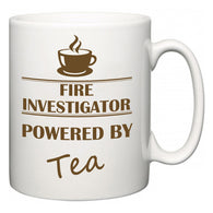 Fire Investigator Powered by Tea  Mug