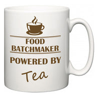 Food Batchmaker Powered by Tea  Mug