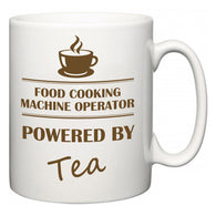 Food Cooking Machine Operator Powered by Tea  Mug