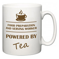 Food Preparation and Serving Worker Powered by Tea  Mug