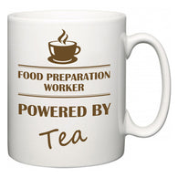 Food Preparation Worker Powered by Tea  Mug