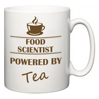 Food scientist Powered by Tea  Mug