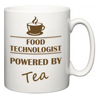 Food technologist Powered by Tea  Mug