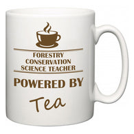 Forestry Conservation Science Teacher Powered by Tea  Mug