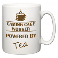 Gaming Cage Worker Powered by Tea  Mug