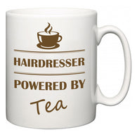 Hairdresser Powered by Tea  Mug