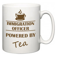 Immigration officer Powered by Tea  Mug