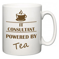 IT consultant Powered by Tea  Mug