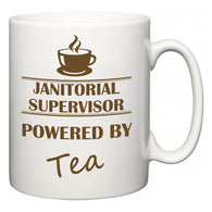Janitorial Supervisor Powered by Tea  Mug