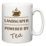 Landscaper Powered by Tea  Mug
