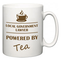 Local government lawyer Powered by Tea  Mug