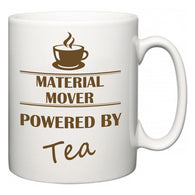 Material Mover Powered by Tea  Mug