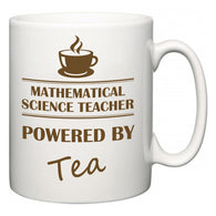 Mathematical Science Teacher Powered by Tea  Mug