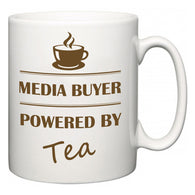 Media buyer Powered by Tea  Mug
