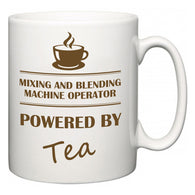 Mixing and Blending Machine Operator Powered by Tea  Mug