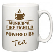 Municipal Fire Fighter Powered by Tea  Mug