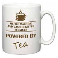 Office Machine and Cash Register Servicer Powered by Tea  Mug