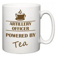 Artillery Officer Powered by Tea  Mug