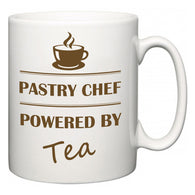Pastry Chef Powered by Tea  Mug