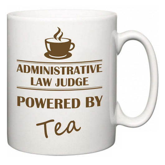 Administrative Law Judge Powered by Tea  Mug