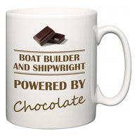 Boat Builder and Shipwright Powered by Chocolate  Mug