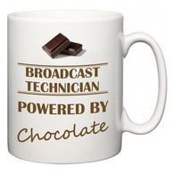 Broadcast Technician Powered by Chocolate  Mug