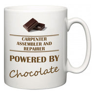 Carpenter Assembler and Repairer Powered by Chocolate  Mug