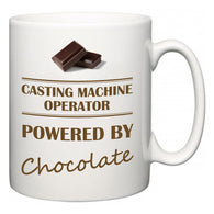 Casting Machine Operator Powered by Chocolate  Mug