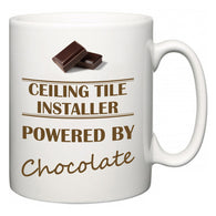 Ceiling Tile Installer Powered by Chocolate  Mug