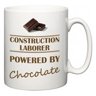 Construction Laborer Powered by Chocolate  Mug