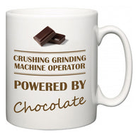 Crushing Grinding Machine Operator Powered by Chocolate  Mug