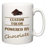 Custom Tailor Powered by Chocolate  Mug